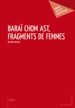 Baraï chom ast, Fragments de femmes  - Myrtille Bastard