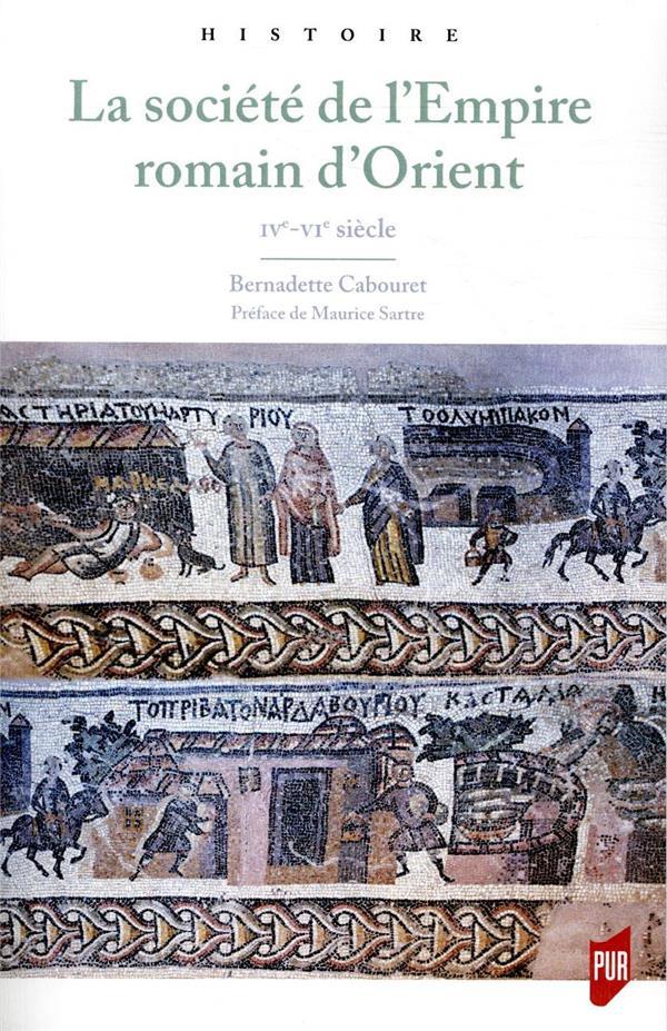 La société de l'empire Romain d'Orient ; IVe-VIe siècle