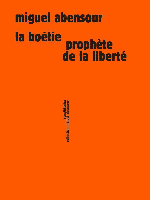La Boétie ; prophète de la liberté