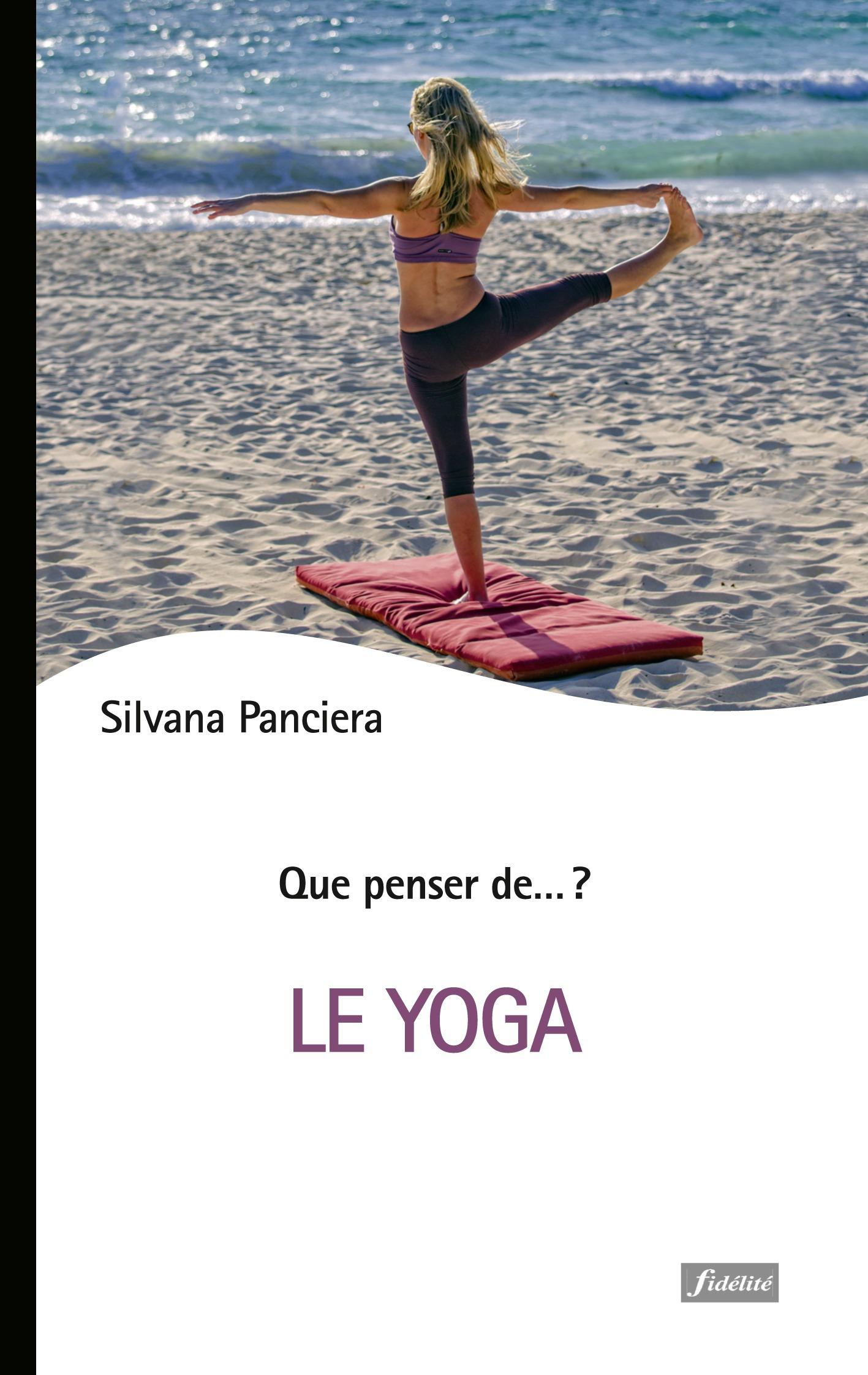 QUE PENSER DE... ? T.91 ; le yoga