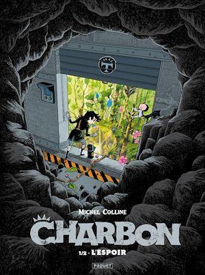 Charbon T.1 ; l'espoir
