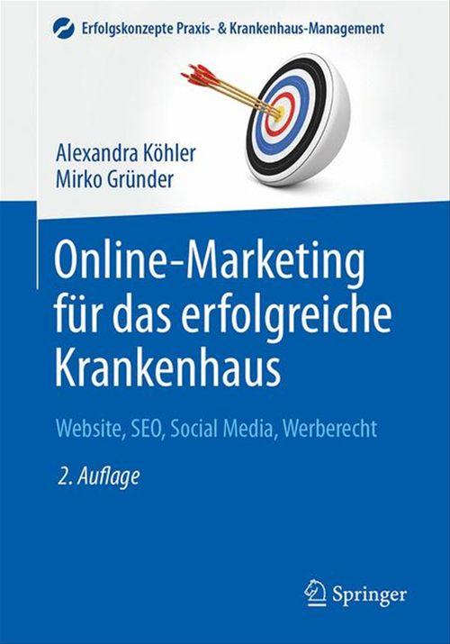 Online-Marketing für das erfolgreiche Krankenhaus  - Mirko Gründer  - Alexandra Kohler