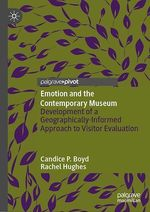 Emotion and the Contemporary Museum  - Rachel Hughes - Candice P. Boyd