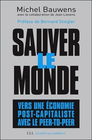 Sauver le monde ; ver une économie post capitaliste avec le pair à pair
