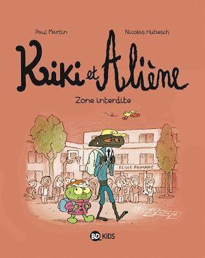 Kiki et Aliène T.5 ; zone interdite
