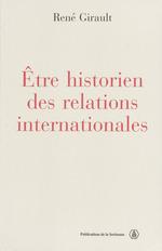 Être historien des relations internationales