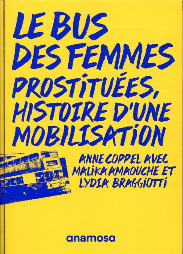 Le bus des femmes ; prostituées, histoire d'une mobilisation