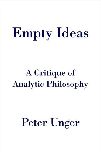 Empty Ideas: A Critique of Analytic Philosophy