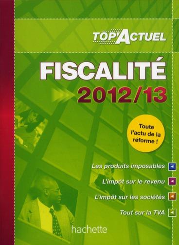 Top'actuel ; fiscalité (édition 2012/2013)