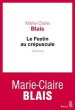 Vente Livre Numérique : Le Festin au crépuscule  - Marie-Claire Blais