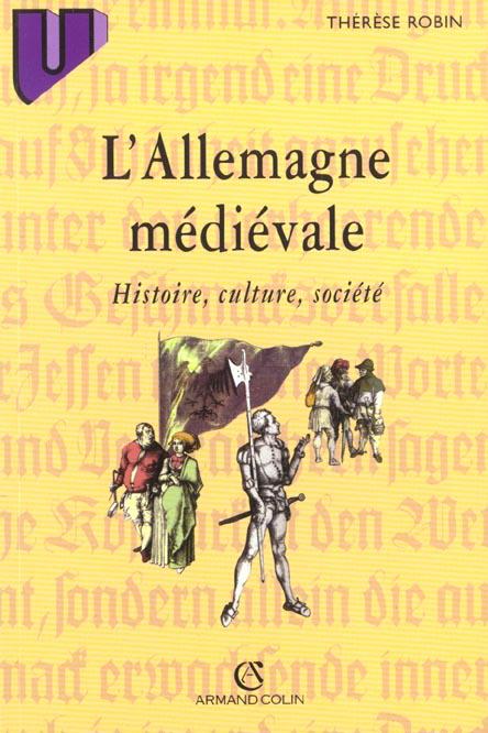 L'allemagne médiévale : histoire, culture, société