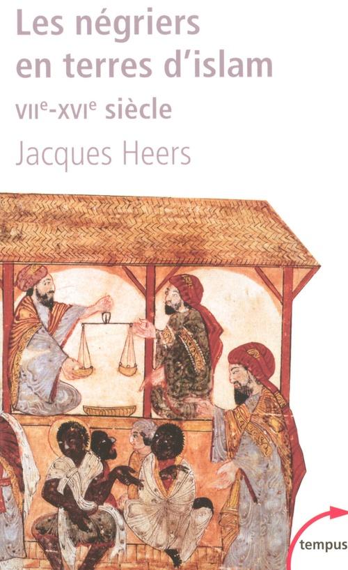Les nègriers en terres d'Islam VII-XVI siècle