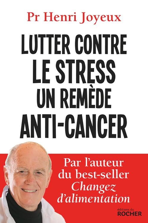 Lutter contre le stress, un remède anti-cancer