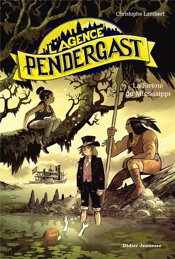 L'agence Pendergast ; la sirène du Mississippi