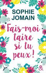 Vente Livre Numérique : Fais-moi taire si tu peux !  - Sophie Jomain