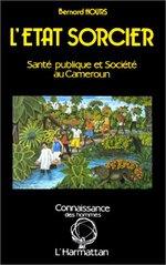 Vente Livre Numérique : L'Etat sorcier : santé publique et société au Cameroun  - Bernard Hours