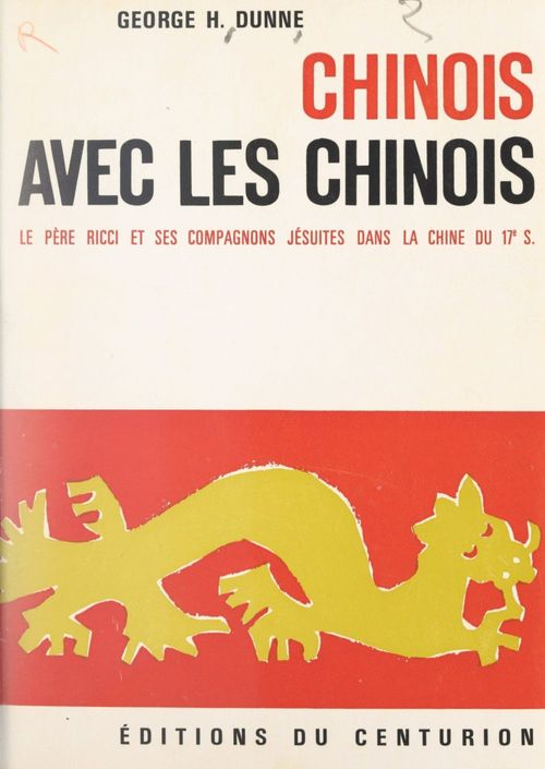 Chinois avec les Chinois  - George H. Dunne