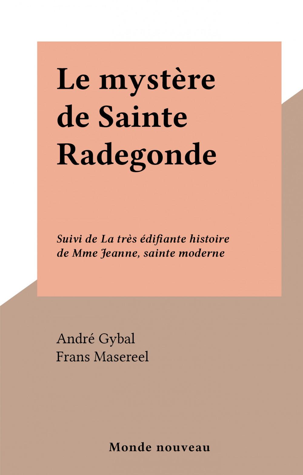 Le mystère de Sainte Radegonde  - André Gybal
