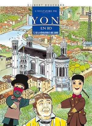 L'histoire de lyon en bd t.3 ; de la révolution à nos jours