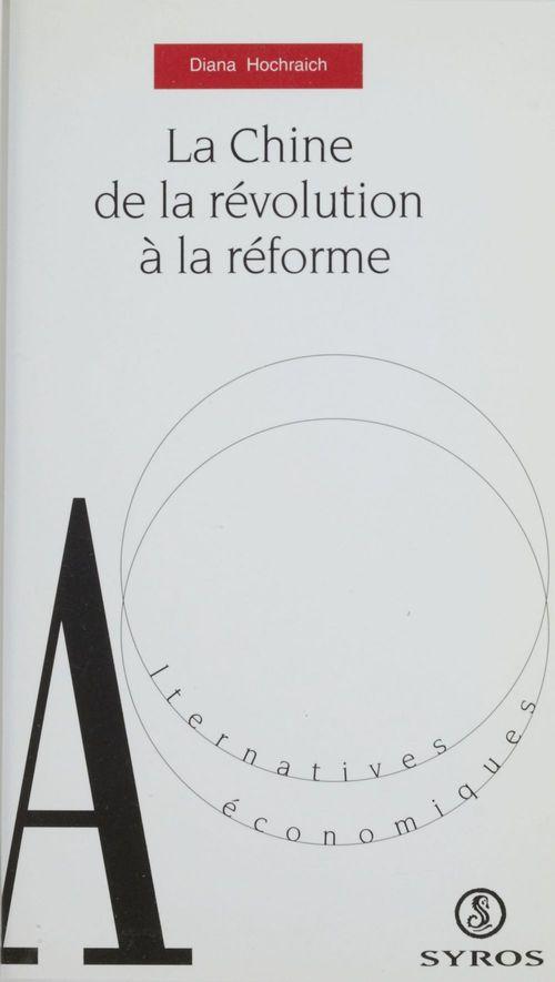 La chine de la revolution a la reforme