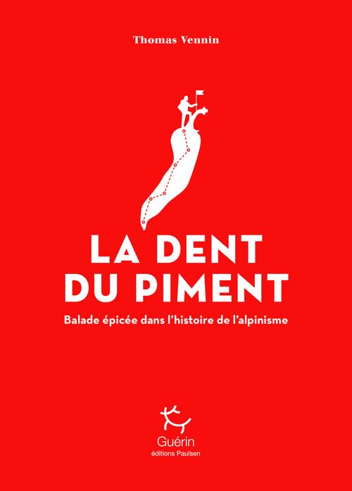 La Dent du Piment - Balade épicée dans l'histoire de l'alpinisme