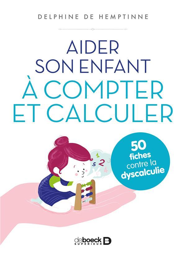 aider son enfant à compter et calculer ; 50 fiches contre la dyscalculie