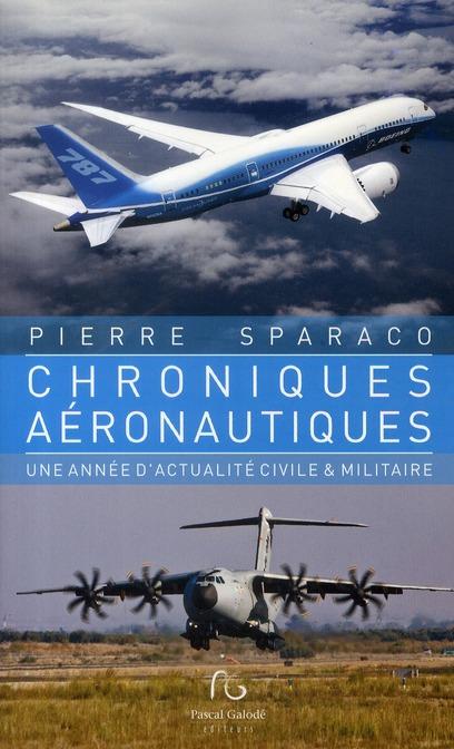 Chroniques aéronautiques ; une année d'actualité civile & militaire
