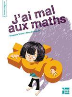 J'ai mal aux maths  - Elisabeth Brami - Remi Courgeon