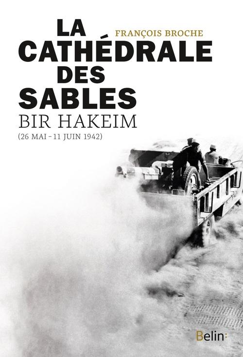 La cathédrale des sables, Bir Hakeim (26mai-11juin 1942)