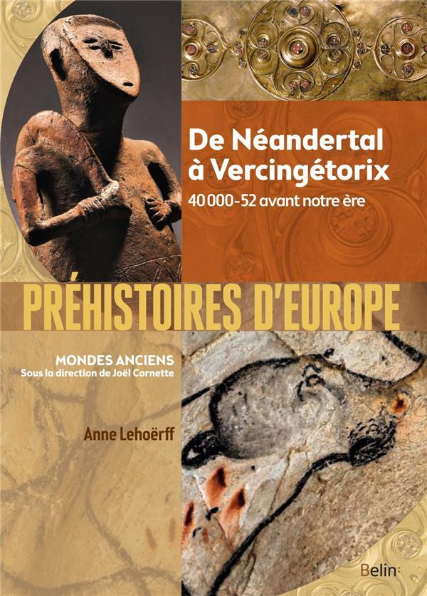 Préhistoires d'Europe ; de Néandertal à Vercingétorix ; 40 000-52 avant notre ère
