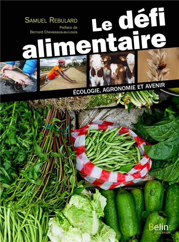 Le défi alimentaire ; écologie, agronomie et avenir