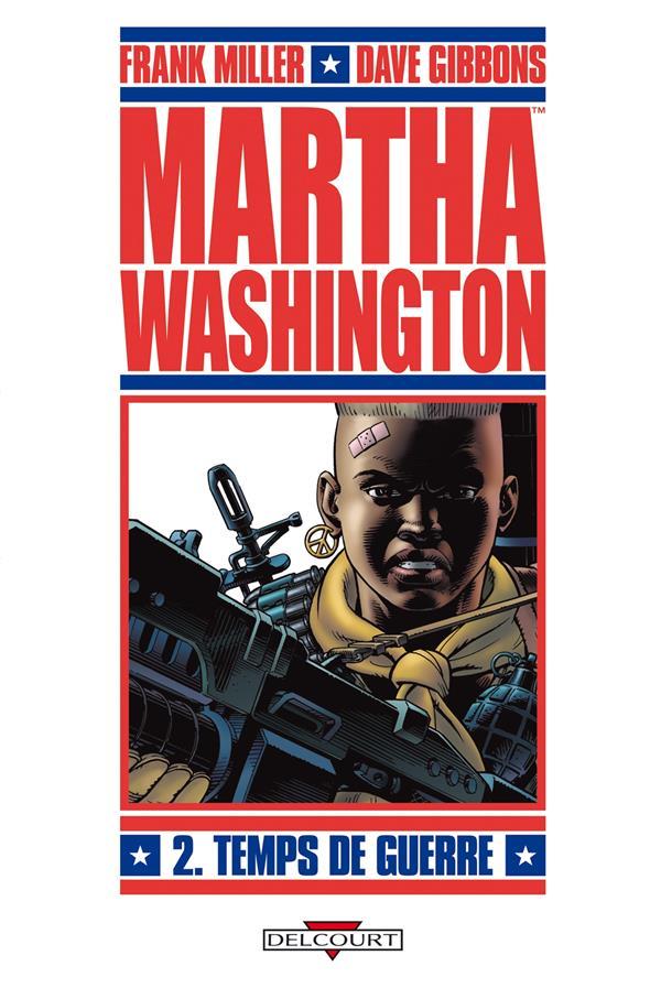 Martha Washington t.2 ; temps de guerre