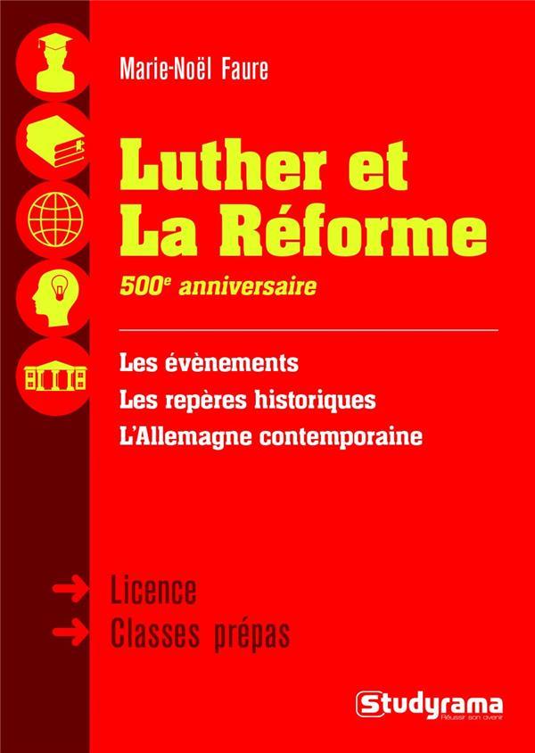 Luther et la Réforme ; 500e anniversaire ;  licence, classes prépas ; les évènements, les repères historiques, l'Allemangne contemporaine