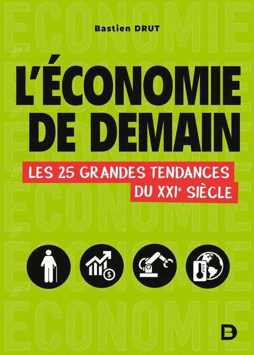 L'économie de demain ; les 25 grandes tendances du XXIe siècle