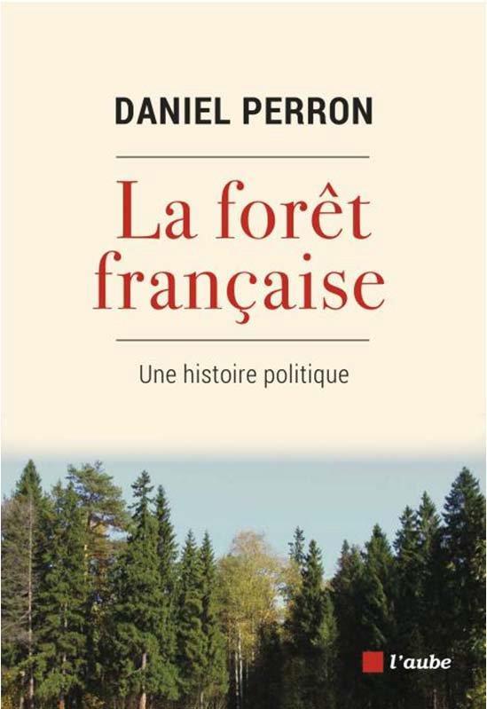 La forêt française : une histoire politique