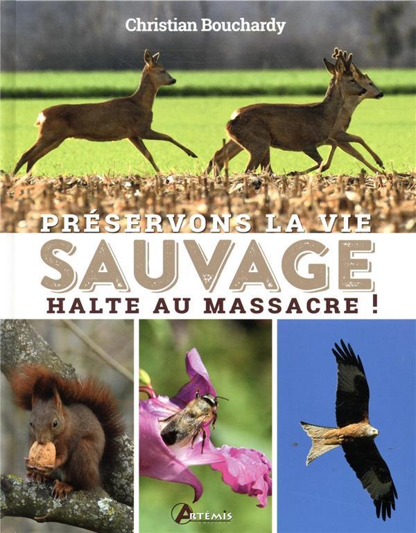Préservons la vie sauvage ; halte au massacre !