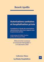 autorisations sanitaires et hospitalisation privée ; contribution à l'étude des autorisations administratives dans leurs rapports avec les personnes privées