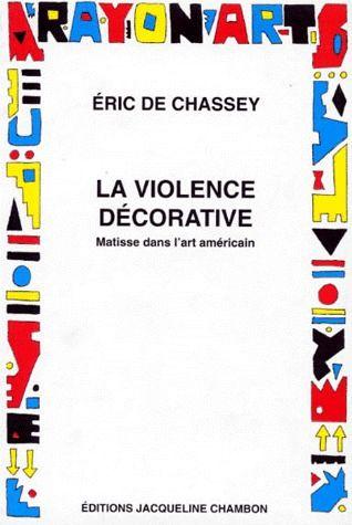 La violence décorative ; matisse dans l'art américain