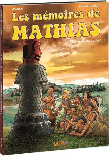 Les mémoires de Mathias t.3 ; les dieux du lac