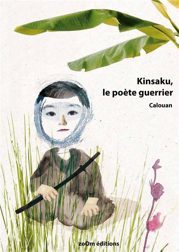 Kinsaku le poète guerrier