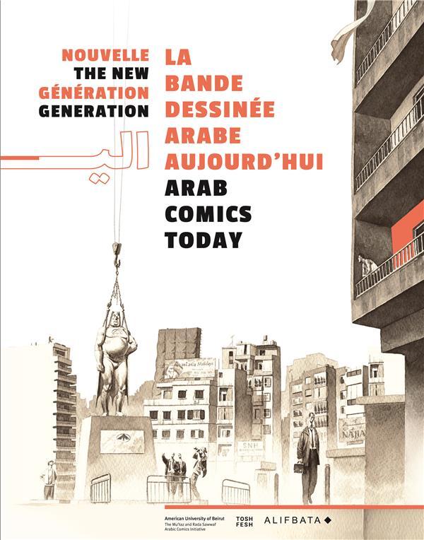 Nouvelle génération : la bande dessinée arabe aujourd'hui / arab comics today