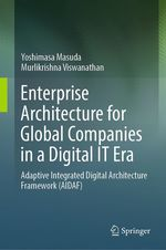 Enterprise Architecture for Global Companies in a Digital IT Era  - Yoshimasa Masuda - Murlikrishna Viswanathan