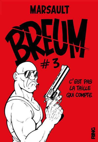 BREUM - TOME 3 C'EST PAS LA TAILLE QUI COMPTE - 03 MARSAULT