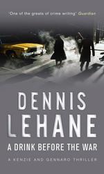 Vente Livre Numérique : A Drink Before The War  - Dennis Lehane