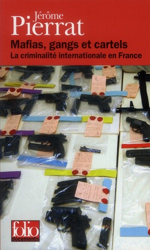 Mafias, gangs et cartels ; la criminalité internationale en France