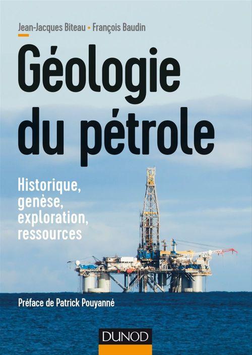 géologie du pétrole ; historique, genèse, exploration, ressources