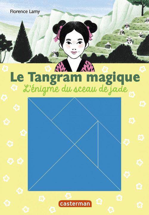 le tangram magique t.3 ; l'énigme du sceau de jade