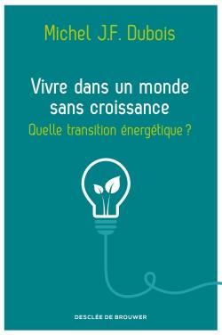 Vivre dans un monde sans croissance ; quelle transition énergétique ?