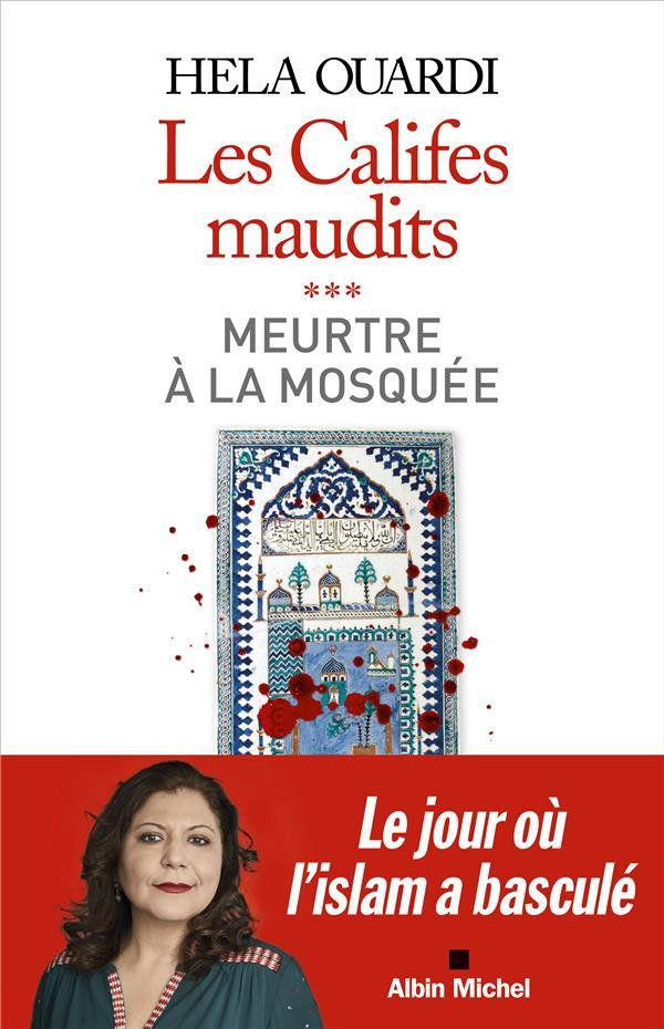 Les califes maudits t.3 : meurtre à la mosquée