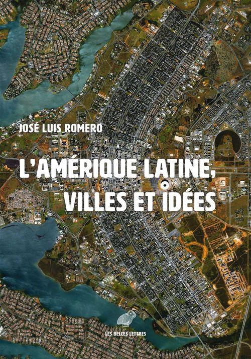 L'Amérique latine ; les villes et les idées